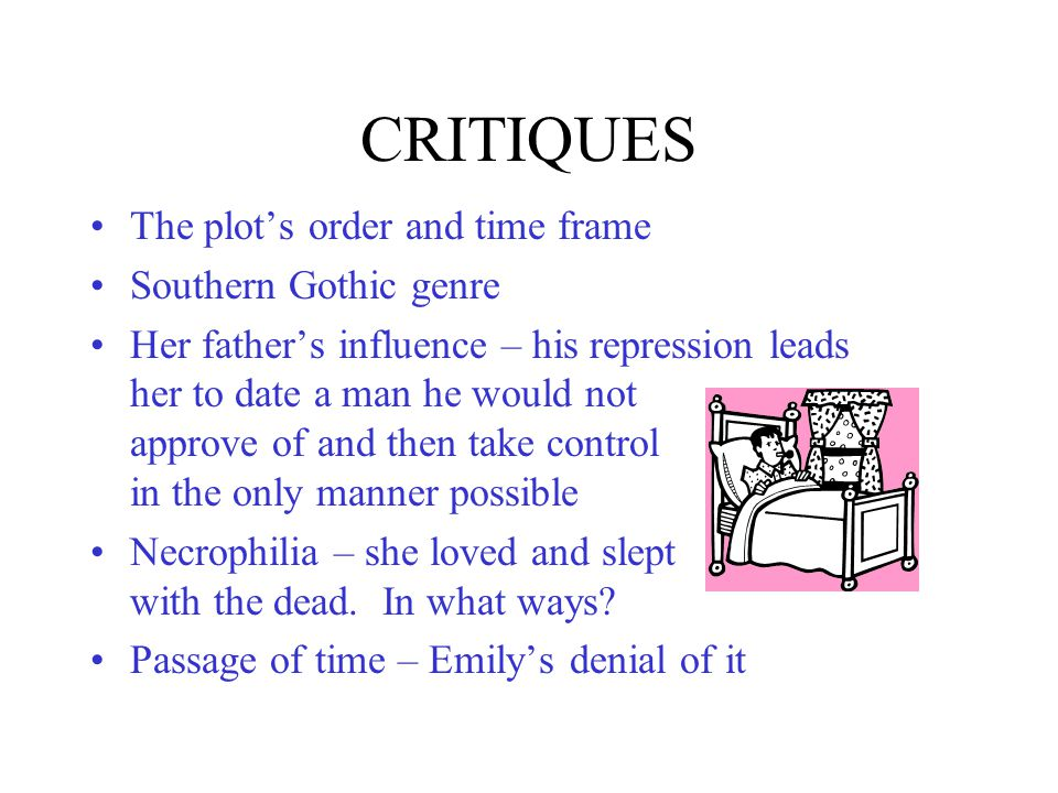 CRITIQUES The plot's order and time frame Southern Gothic genre