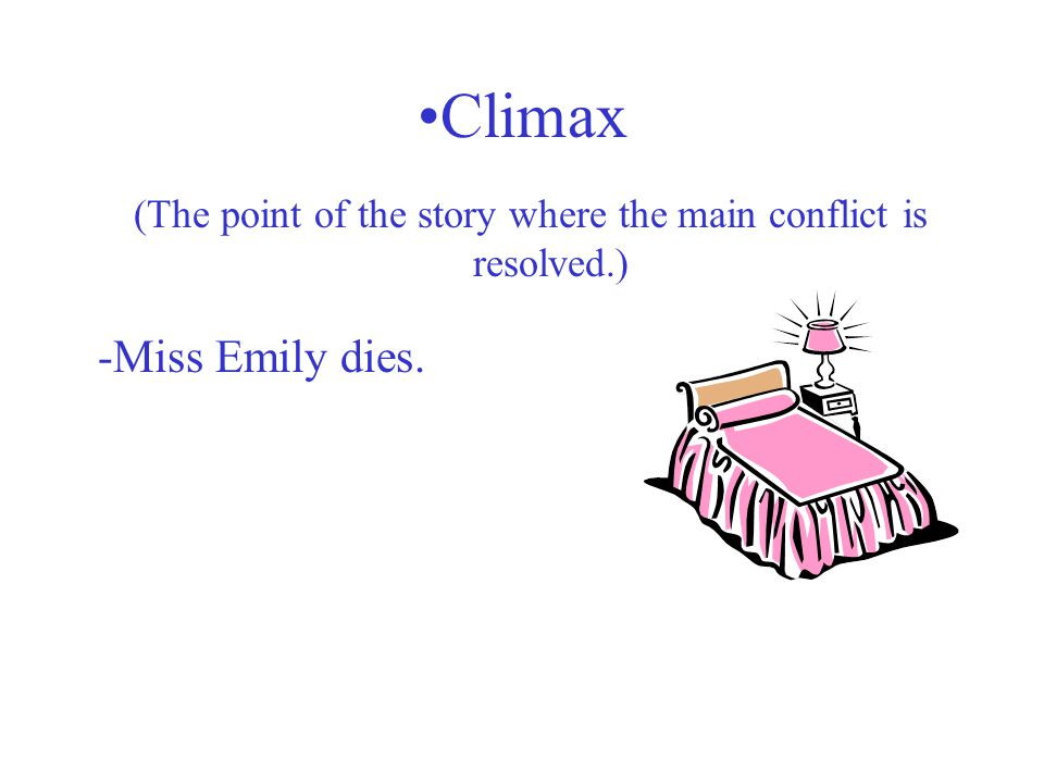 (The point of the story where the main conflict is resolved.)