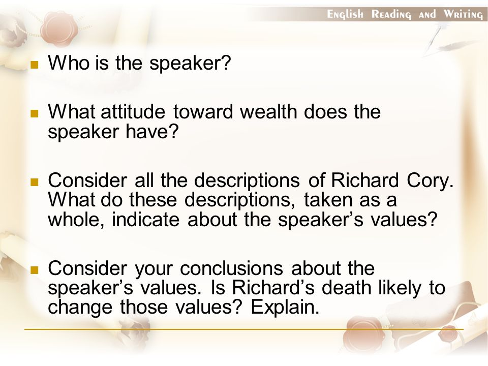 Who is the speaker What attitude toward wealth does the speaker have