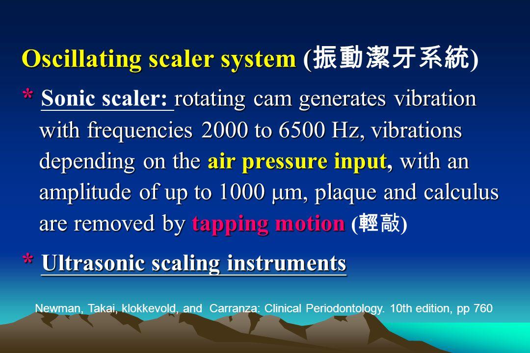 Oscillating scaler system (振動潔牙系統)