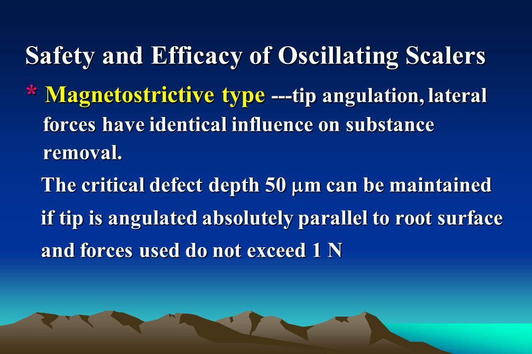 Safety and Efficacy of Oscillating Scalers
