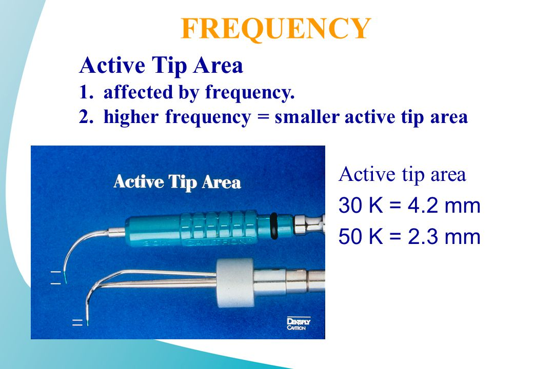 FREQUENCY Active Tip Area Active tip area 30 K = 4.2 mm 50 K = 2.3 mm