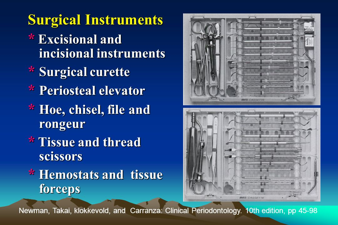 * Excisional and incisional instruments * Surgical curette