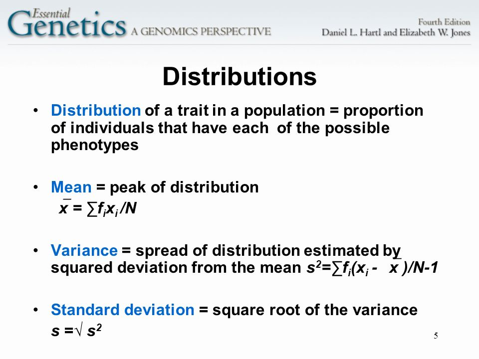 Distributions Distribution of a trait in a population = proportion of individuals that have each of the possible phenotypes.