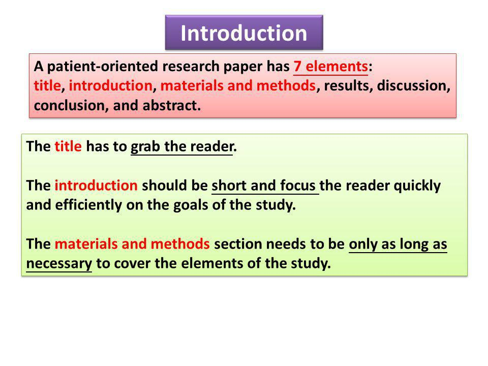 Introduction A patient-oriented research paper has 7 elements:
