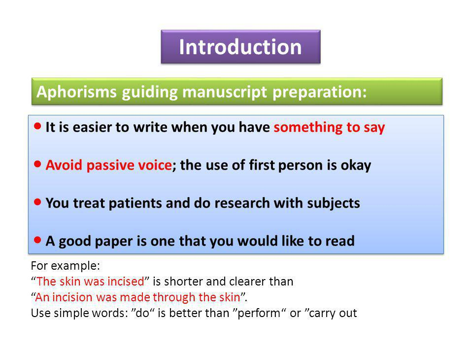 Introduction Aphorisms guiding manuscript preparation: