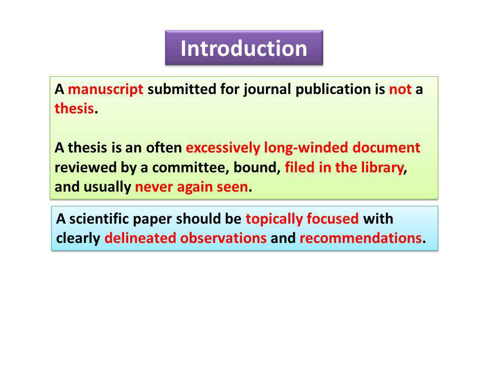 Introduction A manuscript submitted for journal publication is not a thesis.