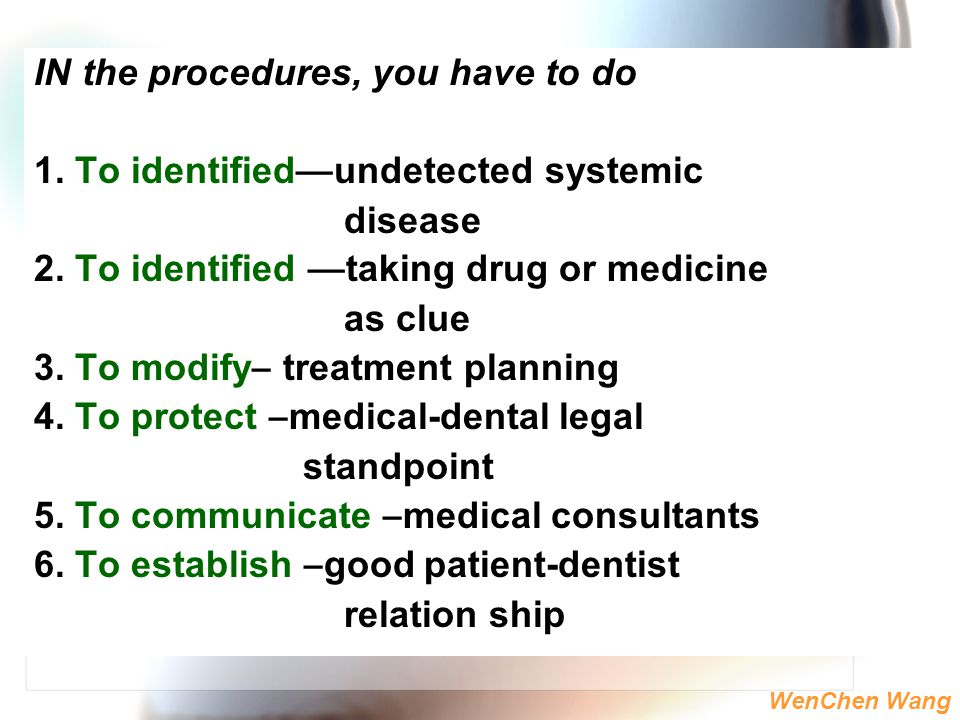 IN the procedures, you have to do 1. To identified—undetected systemic