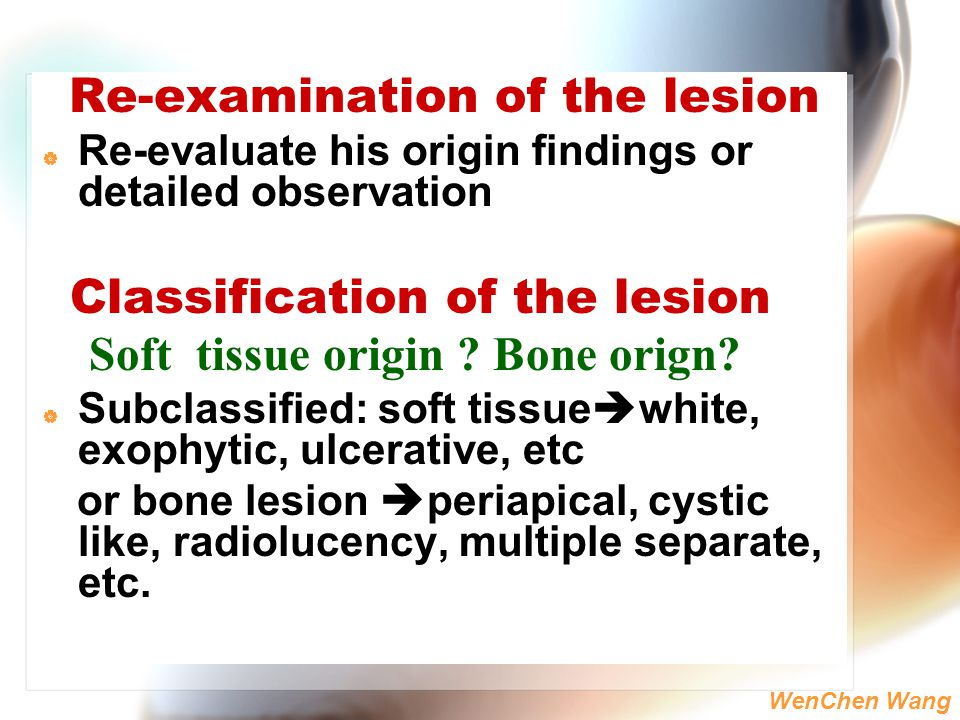 Re-examination of the lesion