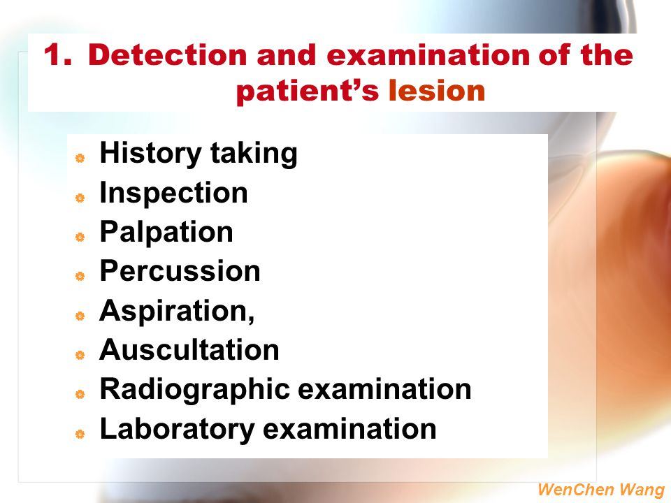 Detection and examination of the patient's lesion