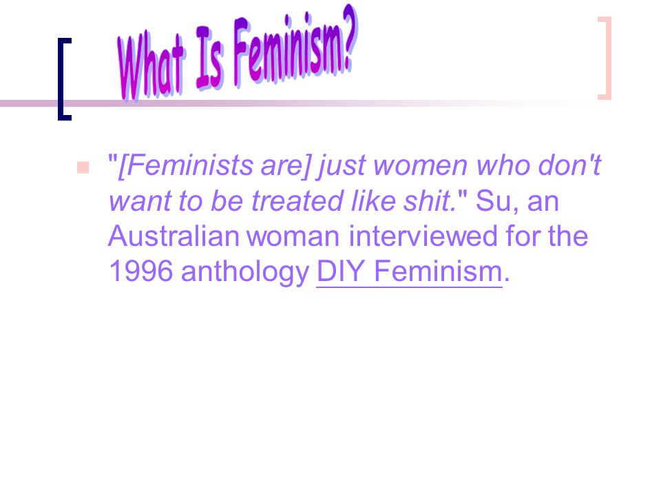 What Is Feminism