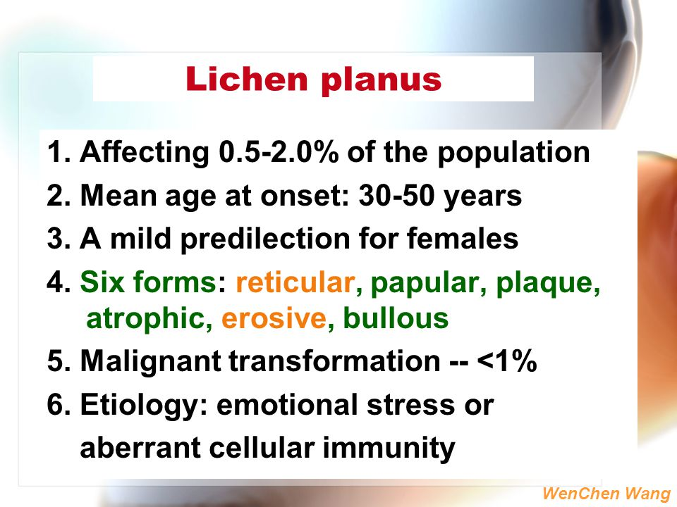 Lichen planus 1. Affecting 0.5-2.0% of the population