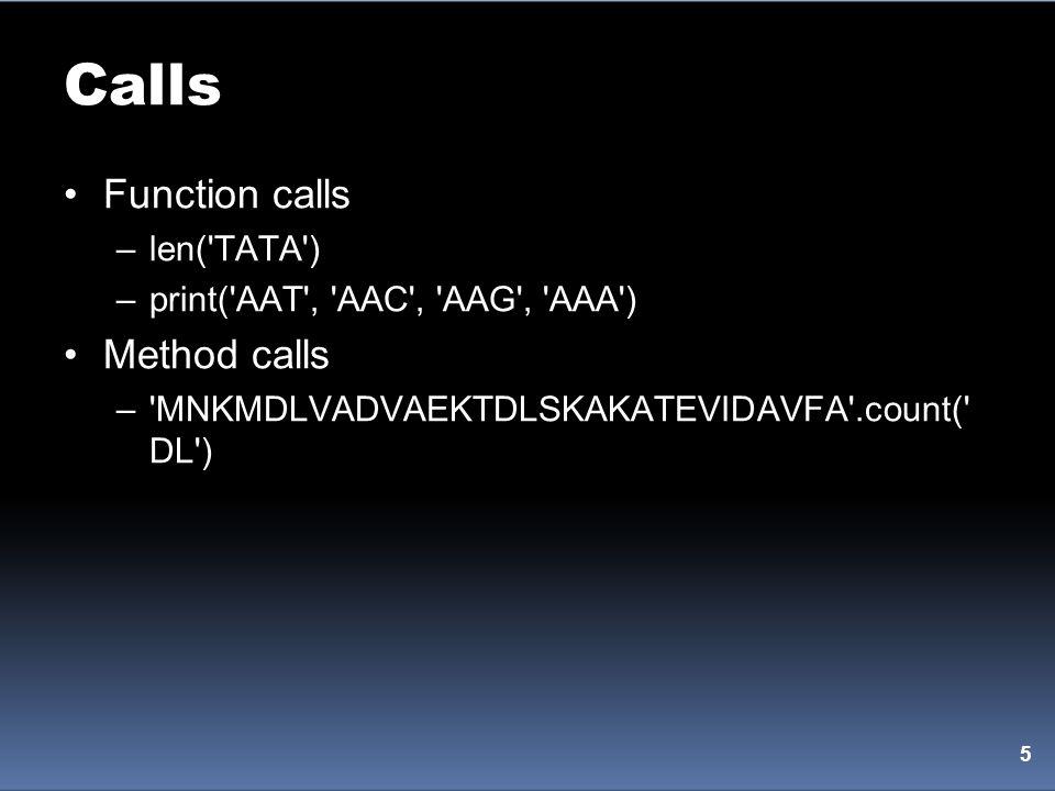 Calls Function calls Method calls len( TATA )