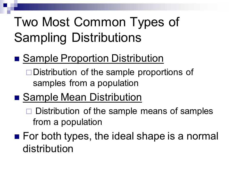 Two Most Common Types of Sampling Distributions