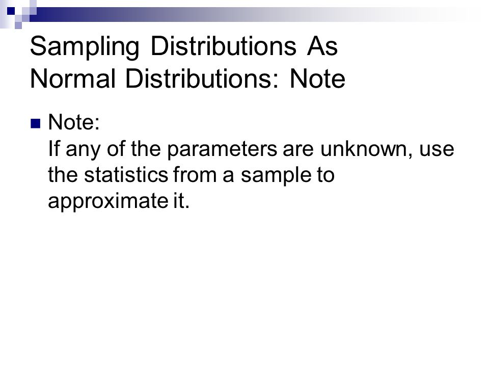 Sampling Distributions As Normal Distributions: Note