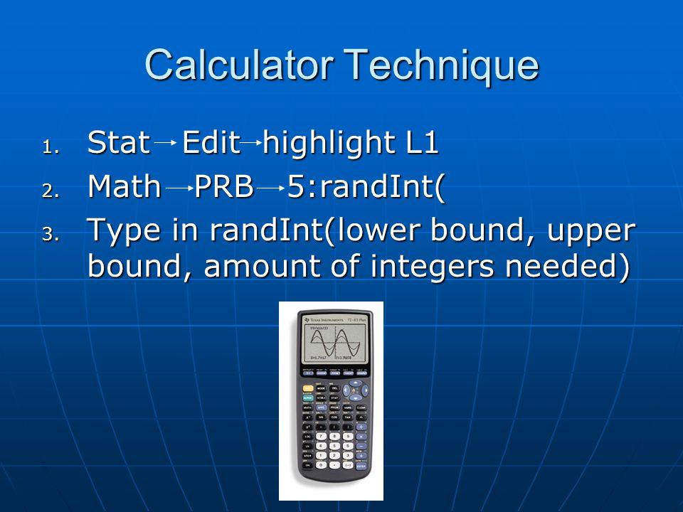 Calculator Technique Stat Edit highlight L1 Math PRB 5:randInt(