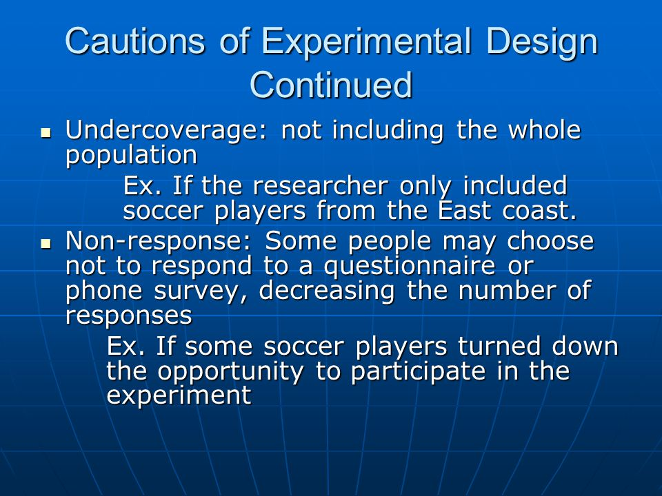 Cautions of Experimental Design Continued