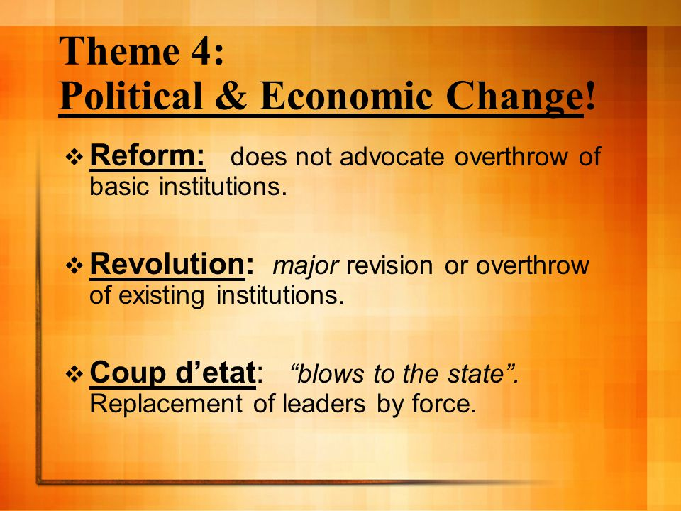 Theme 4: Political & Economic Change!