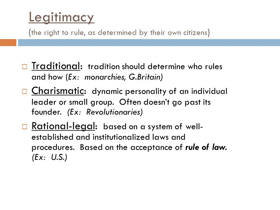 Legitimacy (the right to rule, as determined by their own citizens)