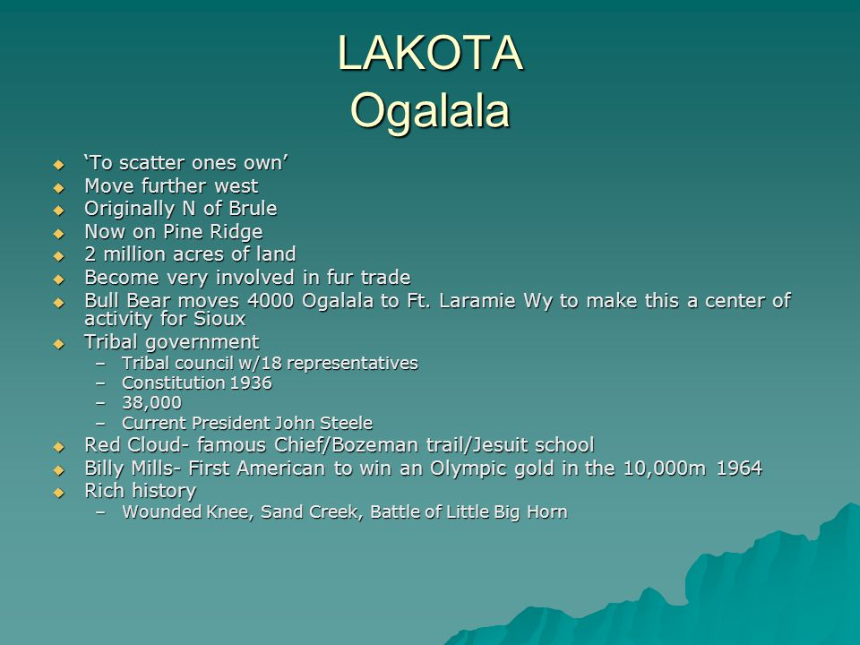 LAKOTA Ogalala 'To scatter ones own' Move further west