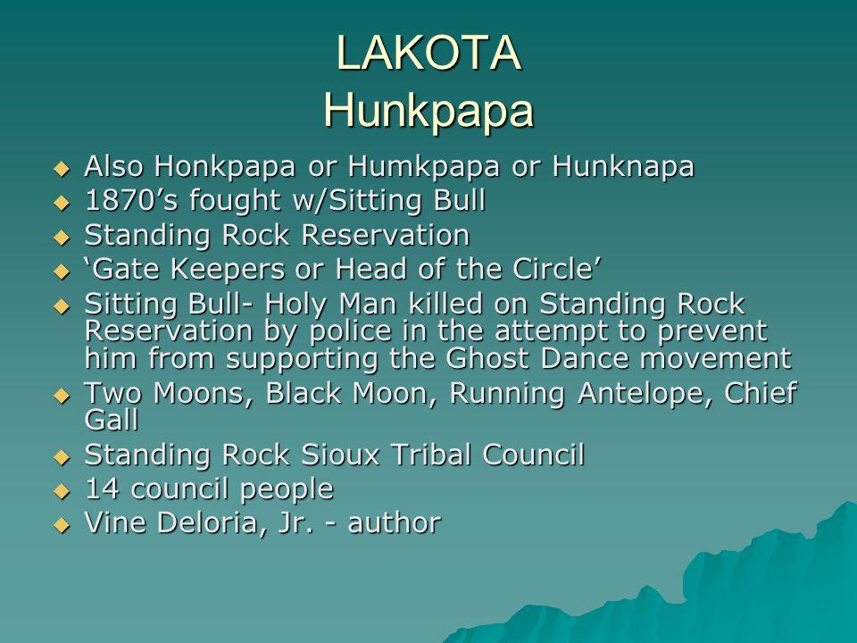 LAKOTA Hunkpapa Also Honkpapa or Humkpapa or Hunknapa
