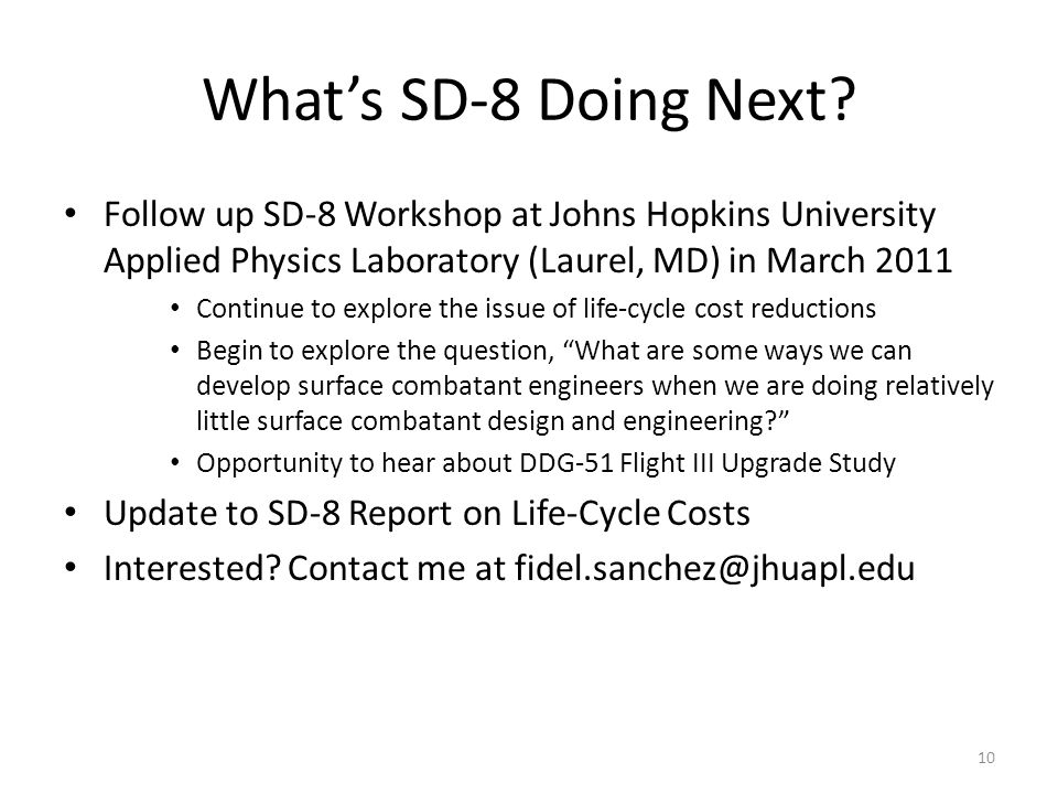 What's SD-8 Doing Next Follow up SD-8 Workshop at Johns Hopkins University Applied Physics Laboratory (Laurel, MD) in March 2011.