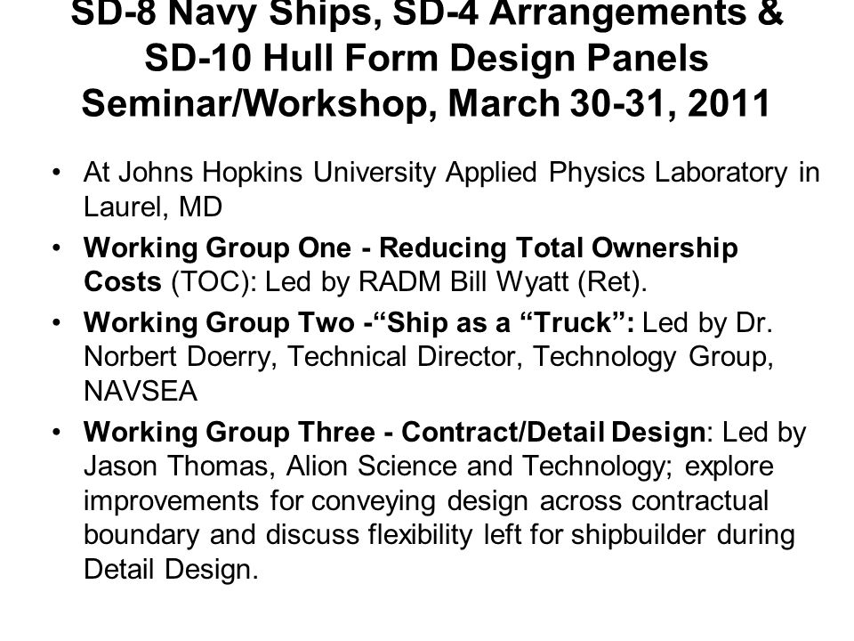 SD-8 Navy Ships, SD-4 Arrangements & SD-10 Hull Form Design Panels Seminar/Workshop, March 30-31, 2011