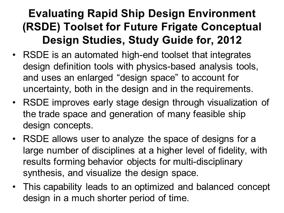 Evaluating Rapid Ship Design Environment (RSDE) Toolset for Future Frigate Conceptual Design Studies, Study Guide for, 2012