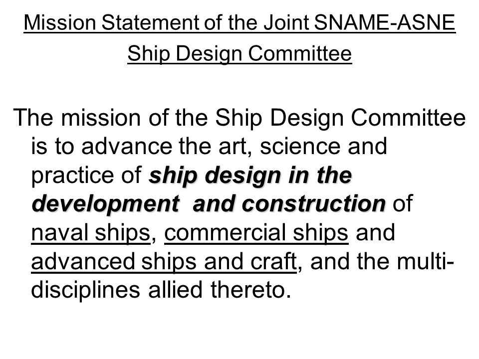 Mission Statement of the Joint SNAME-ASNE Ship Design Committee