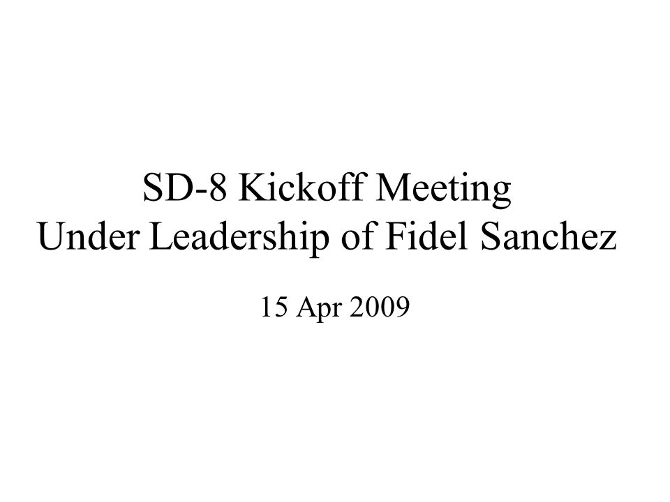 SD-8 Kickoff Meeting Under Leadership of Fidel Sanchez