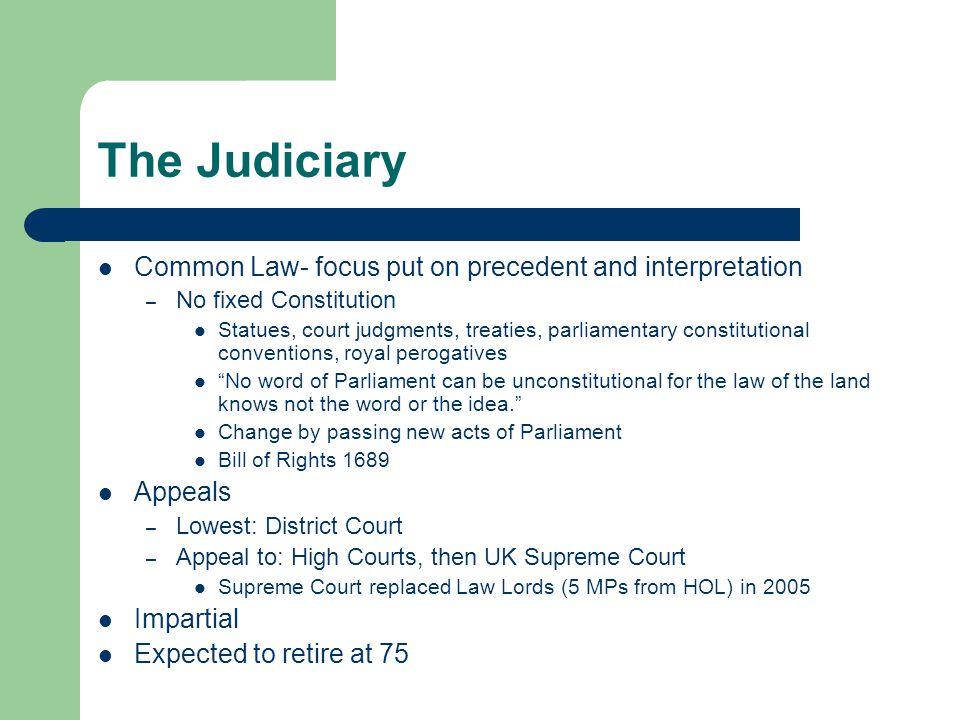 The Judiciary Common Law- focus put on precedent and interpretation