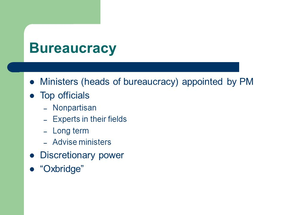 Bureaucracy Ministers (heads of bureaucracy) appointed by PM