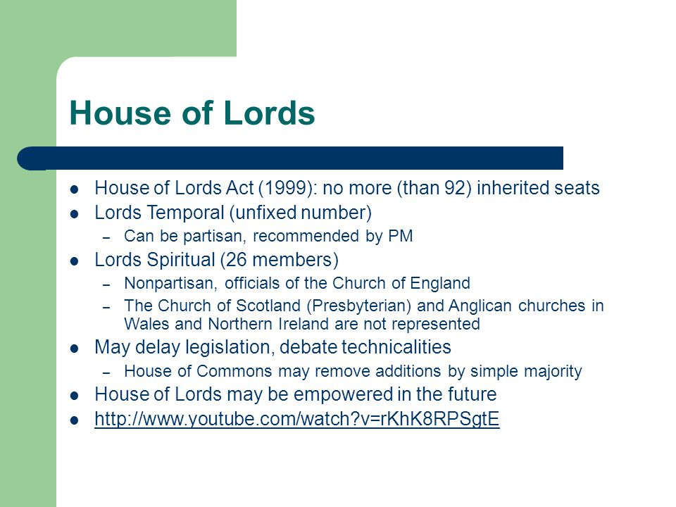 House of Lords House of Lords Act (1999): no more (than 92) inherited seats. Lords Temporal (unfixed number)