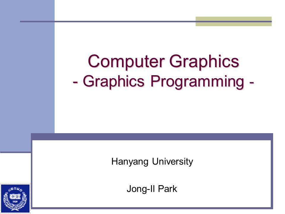 Computer Graphics - Graphics Programming -