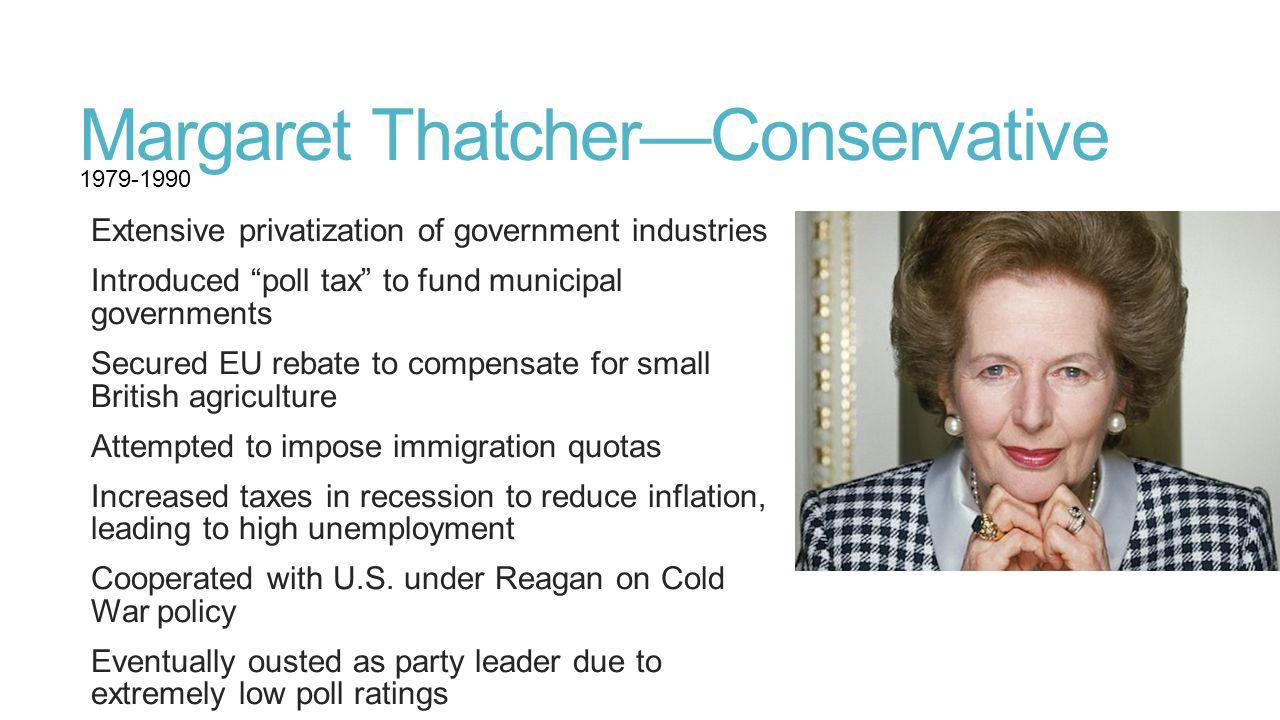 Margaret Thatcher—Conservative