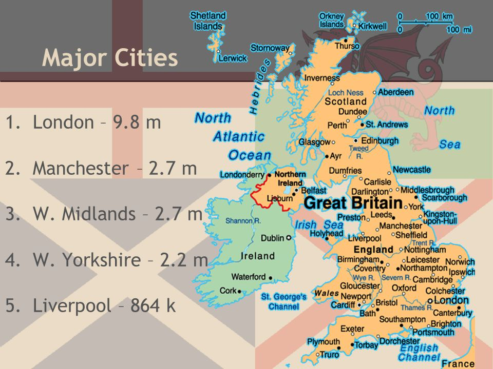 Major Cities London – 9.8 m Manchester – 2.7 m W. Midlands – 2.7 m