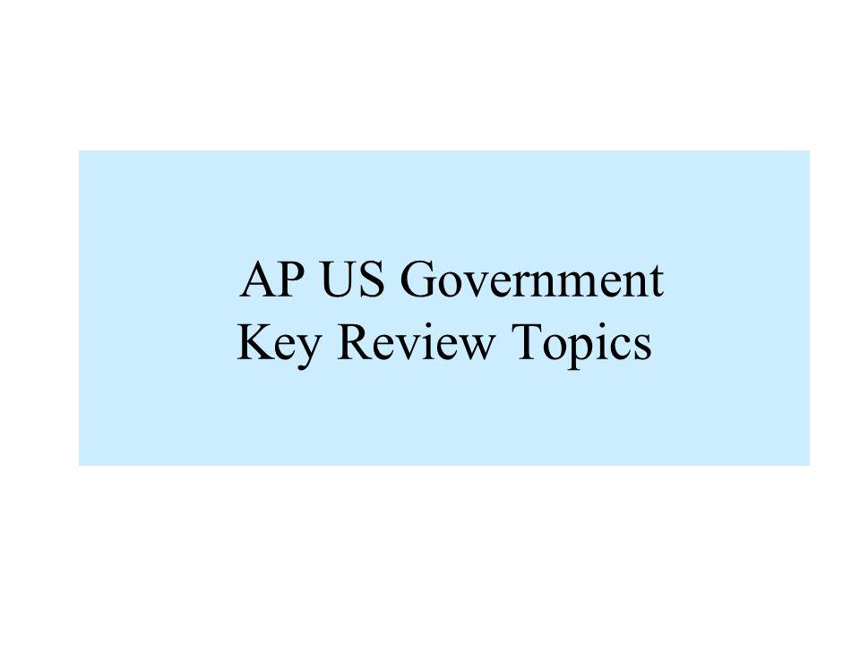 AP US Government Key Review Topics