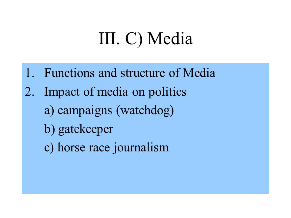 III. C) Media Functions and structure of Media