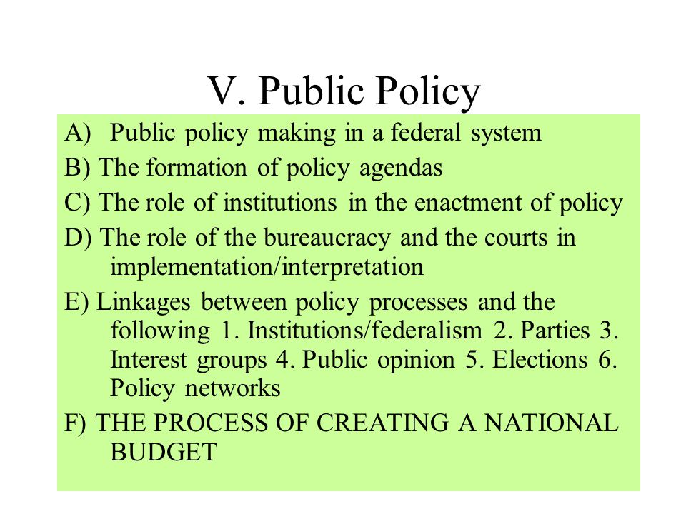 V. Public Policy Public policy making in a federal system