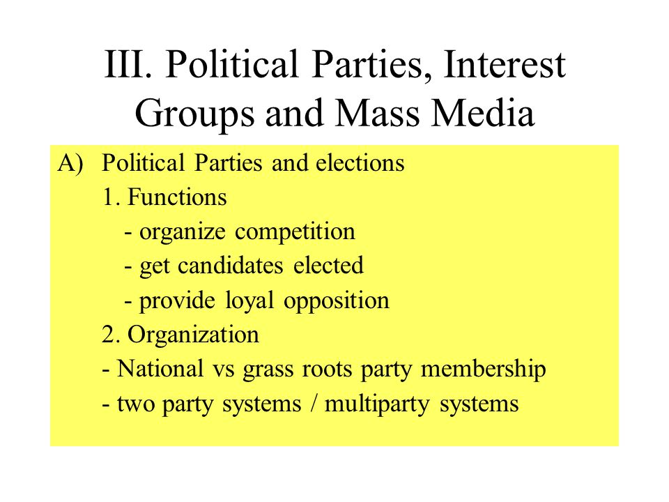 III. Political Parties, Interest Groups and Mass Media