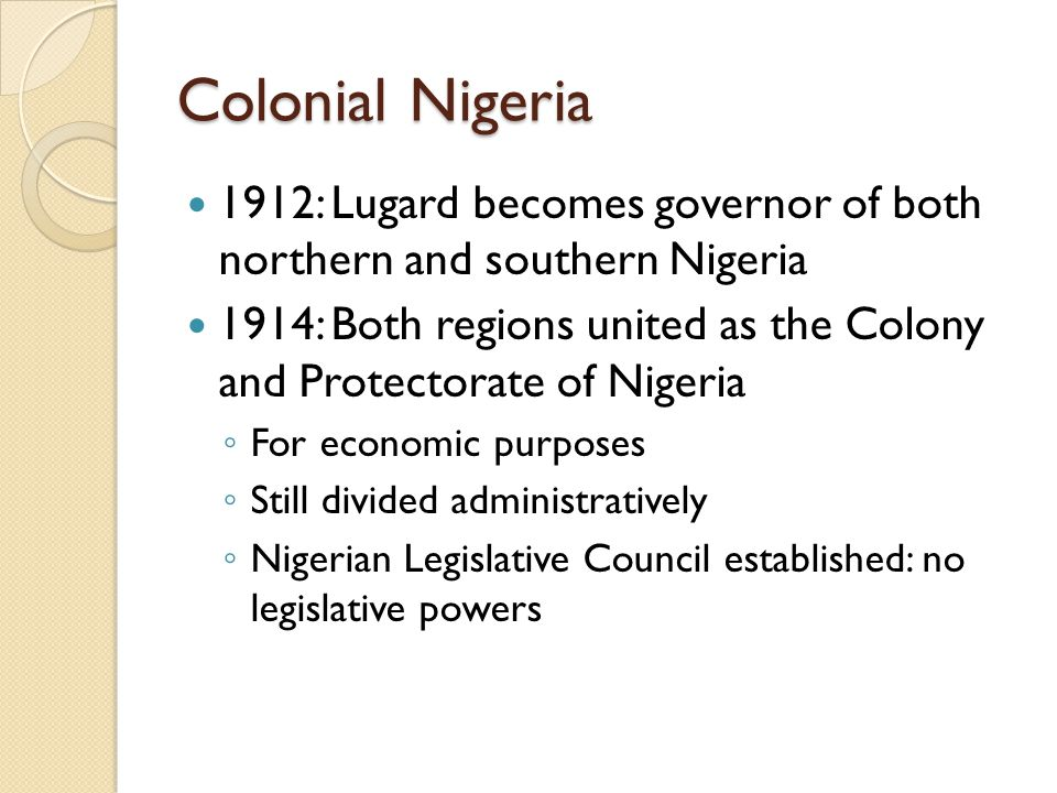 Colonial Nigeria 1912: Lugard becomes governor of both northern and southern Nigeria.