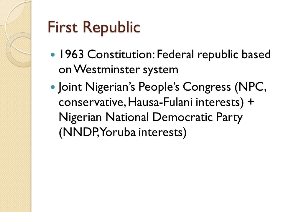 First Republic 1963 Constitution: Federal republic based on Westminster system.