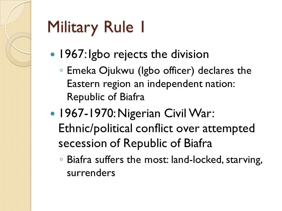 Military Rule 1 1967: Igbo rejects the division
