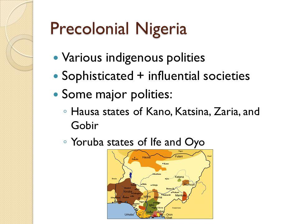 Precolonial Nigeria Various indigenous polities