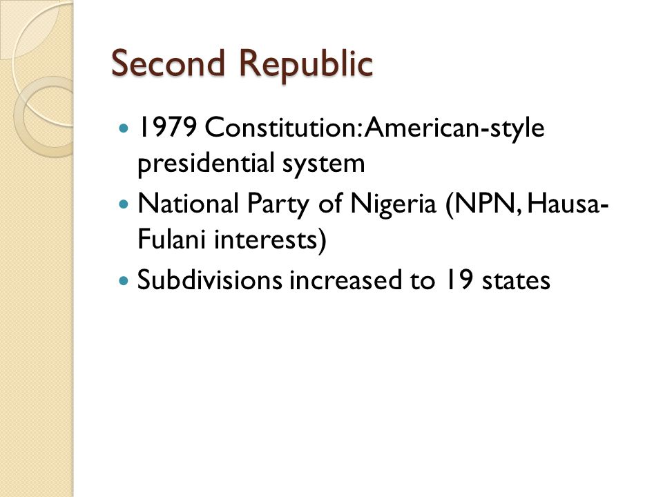 Second Republic 1979 Constitution: American-style presidential system