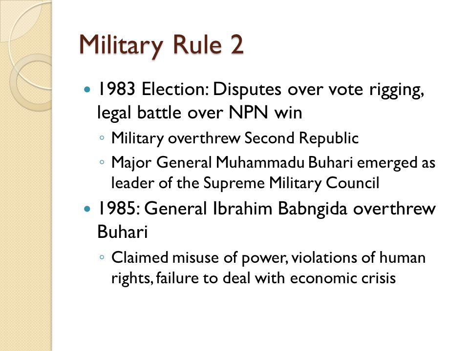 Military Rule 2 1983 Election: Disputes over vote rigging, legal battle over NPN win. Military overthrew Second Republic.