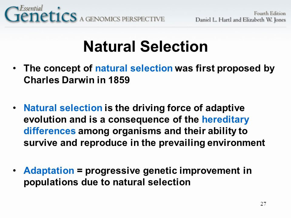 Natural Selection The concept of natural selection was first proposed by Charles Darwin in 1859.