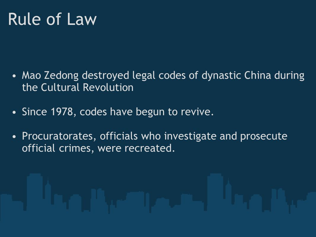 Rule of Law Mao Zedong destroyed legal codes of dynastic China during the Cultural Revolution. Since 1978, codes have begun to revive.