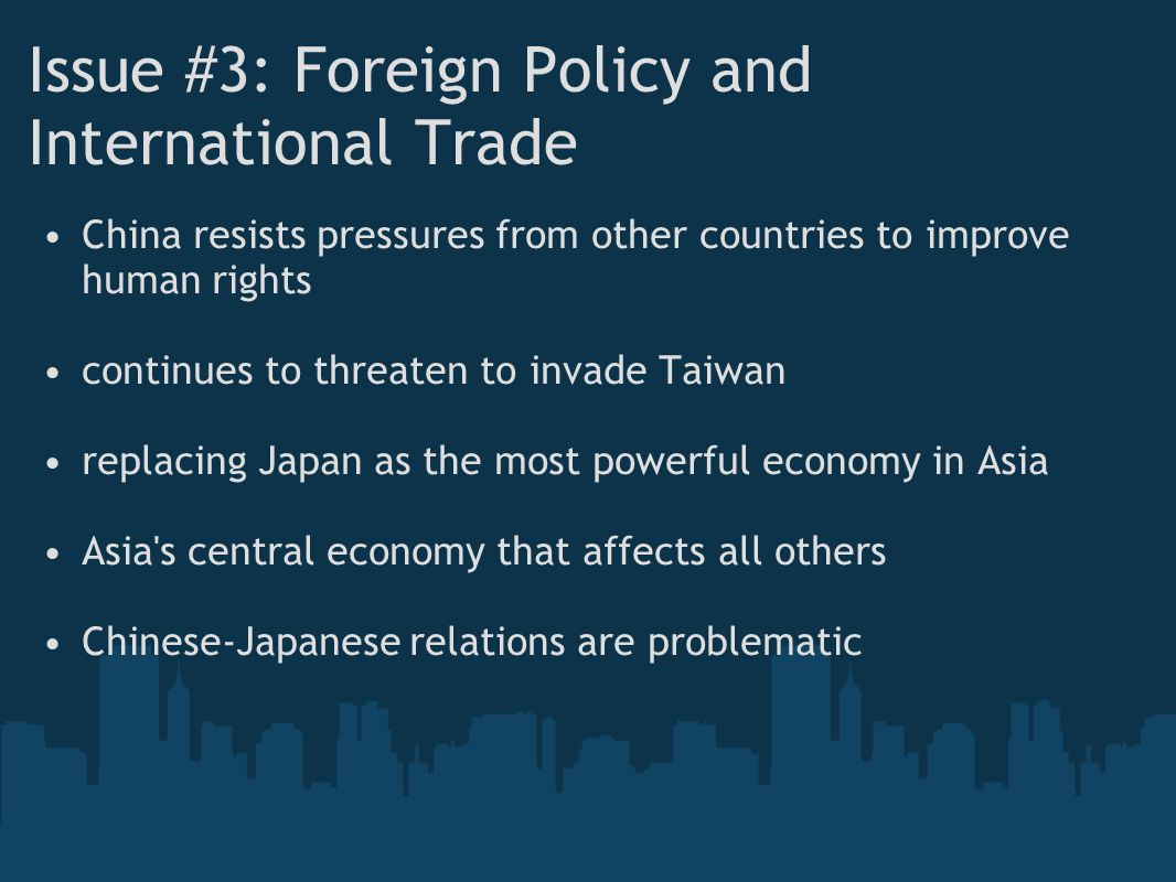 Issue #3: Foreign Policy and International Trade