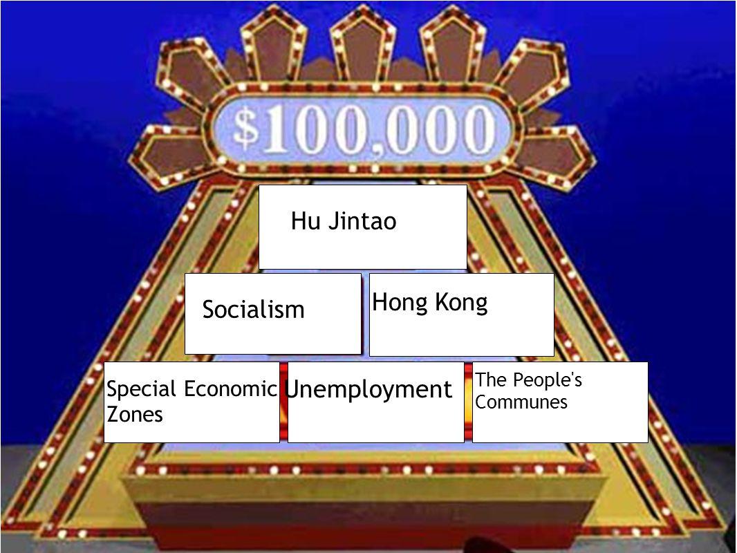 Hu Jintao Hong Kong Socialism Unemployment Special Economic Zones